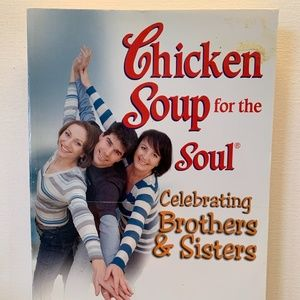Chicken Soup for the Soul Celebrating Brothers Sis